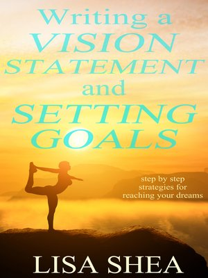 cover image of Writing a Vision Statement and Setting Goals