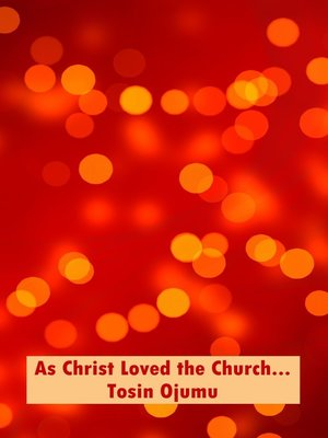 cover image of As Christ Loved the Church...