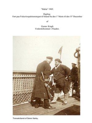 """cover image of """"Hekla"""" 1905. Dagbog ført paa Fiskeriinspektionstogtet til Island fra den 1' Marts til den 15' December af Gustav Kragh Underskibsminør i Flaaden."""