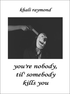 cover image of You're Nobody, Til' Somebody Kills You