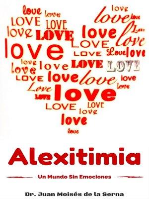 cover image of Alexitimia, un Mundo Sin Emociones