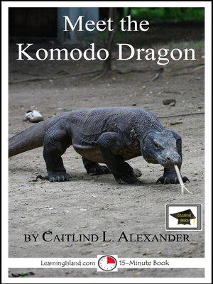 cover image of Meet the Komodo Dragon