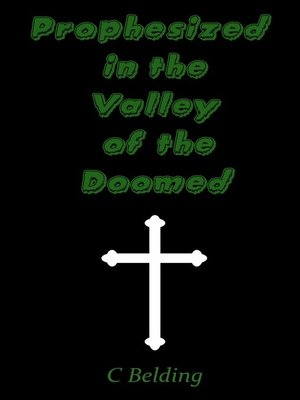 cover image of Prophesized in the Valley of the Doomed