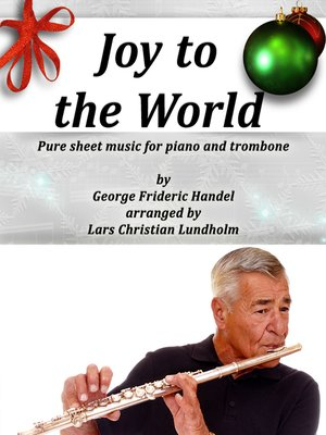 cover image of Joy to the World Pure sheet music for piano and trombone by George Frideric Handel arranged by Lars Christian Lundholm