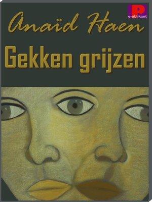 cover image of Gekken grijzen