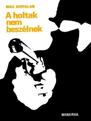 cover image of A holtak nem beszélnek
