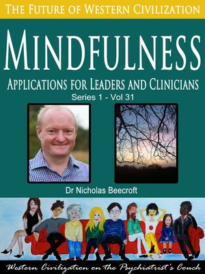 cover image of Mindfulness-Applications for Leaders and Clinicians (The Future of Western Civilization Series 1)