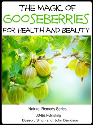cover image of The Magic of Gooseberries For Health and Beauty