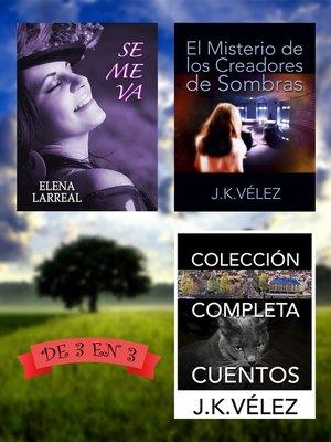 cover image of Se me va + El Misterio de los Creadores de Sombras + Colección Completa Cuentos. De 3 en 3