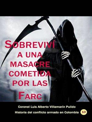 cover image of Sobreviví a una masacre cometida por las Farc