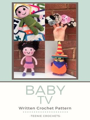 cover image of Baby TV--Written Crochet Patterns (Unofficial)