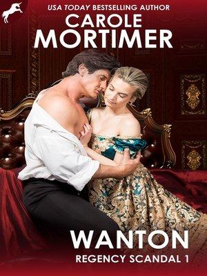 cover image of Wanton (Regency Scandal 1)