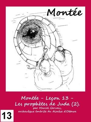 cover image of Montée--Leçon 13--Les prophètes de Juda (2).