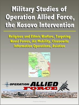 cover image of Military Studies of Operation Allied Force, the Kosovo Intervention