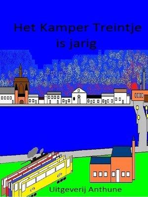cover image of Het Kamper Treintje is jarig