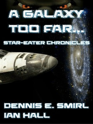 cover image of The Star-Eater Chronicles 1. a Galaxy Too Far