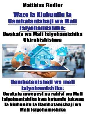cover image of Wazo la Kiubunifu la Uambatanishaji wa Mali Isiyohamishika