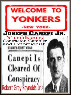 cover image of Joseph Canepi Jr. Yonkers Contractor, Gambler and Extortionist