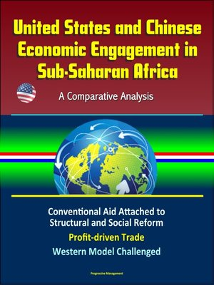 cover image of United States and Chinese Economic Engagement in Sub-Saharan Africa