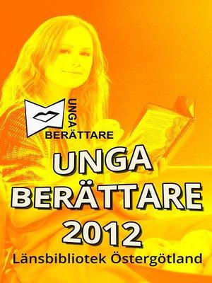 cover image of Unga berättare 2012