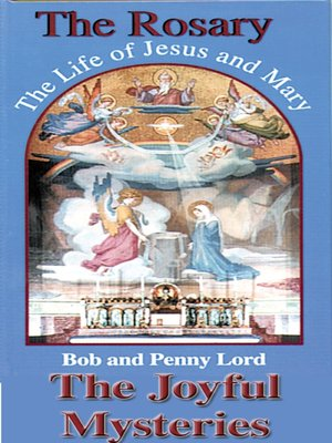 cover image of The Rosary the Life of Jesus and Mary Joyful Mysteries