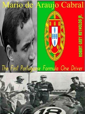 cover image of Mario de Araujo Cabral the First Portuguese Formula One Driver