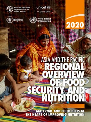cover image of Asia and the Pacific Regional Overview of Food Security and Nutrition 2020