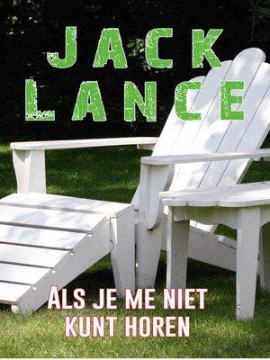 cover image of Als je me niet kunt horen Jack Lance