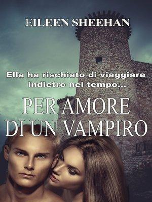 cover image of Per Amore di un Vampiro