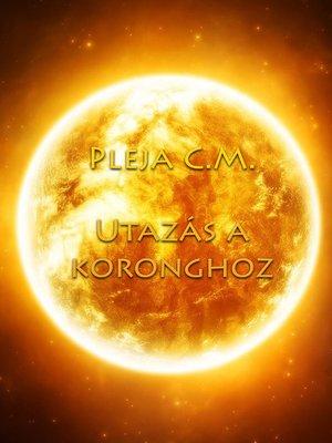 cover image of Utazás a Koronghoz