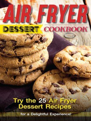 cover image of Air Fryer Dessert Cookbook
