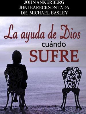 cover image of La Ayuda de Dios Cuando Se Sufre