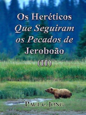 cover image of Os Heréticos Que Seguiram os Pecados de Jeroboão (II)