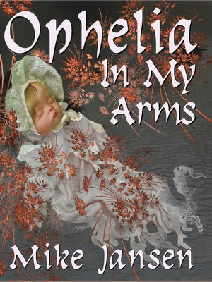 cover image of Ophelia In My Arms