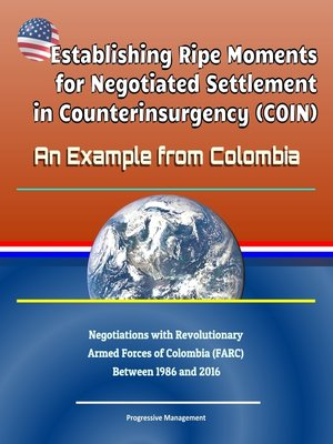 cover image of Establishing Ripe Moments for Negotiated Settlement in Counterinsurgency (COIN)