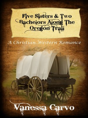 cover image of Five Sisters & Two Bachelors Along the Oregon Trail