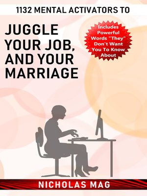 cover image of 1132 Mental Activators to Juggle Your Job, and Your Marriage