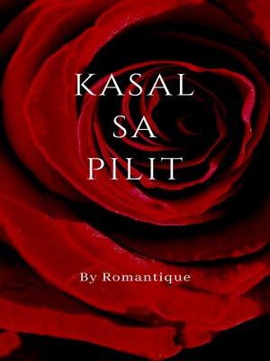 cover image of Kasal sa Pilit