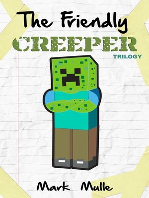 cover image of The Friendly Creeper Diaries Trilogy