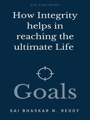 cover image of How Integrity Helps In Reaching the Ultimate Life Goals