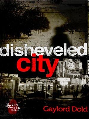 cover image of Disheveled City