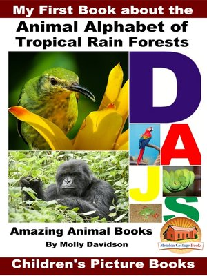 cover image of My First Book about the Animal Alphabet of Tropical Rain Forests