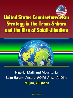 cover image of United States Counterterrorism Strategy in the Trans-Sahara and the Rise of Salafi-Jihadism in the Sahel