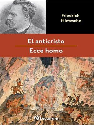 cover image of El anticristo y Ecce homo