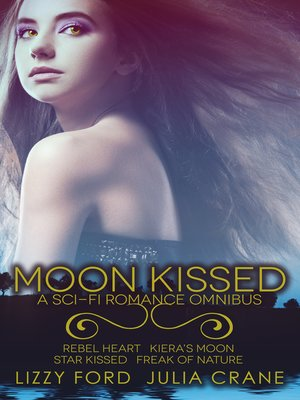 cover image of Moon Kissed (Sci-Fi Romance Omnibus)