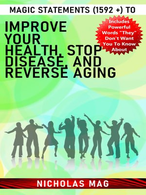 cover image of Magic Statements (1592 +) to Improve Your Health, Stop Disease, and Reverse Aging