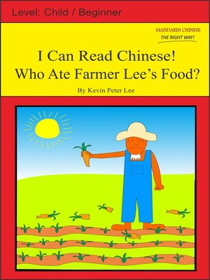 cover image of I Can Read Chinese! Who Ate Farmer Lee's Food?