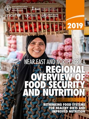 cover image of Regional Overview of Food Security and Nutrition in the Near East and North Africa 2019