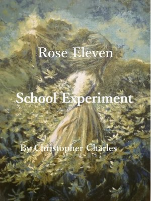 cover image of Rose Eleven School Experiment