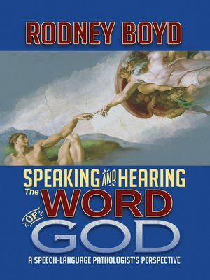 cover image of Speaking & Hearing the Word of God